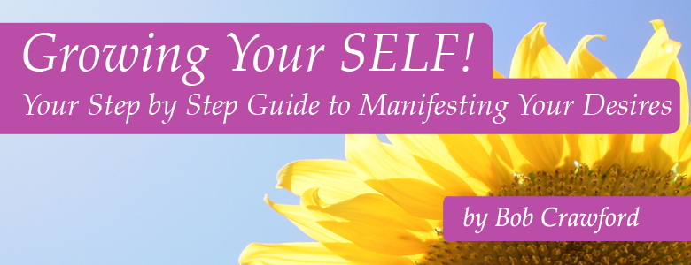 Growing Your SELF! by Bob Crawford